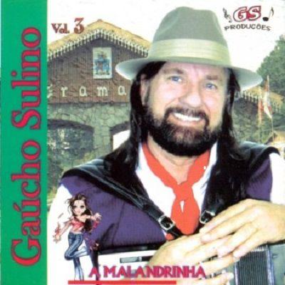 Gaúcho Sulino -  A Malandrinha - Vol. 3 - CD