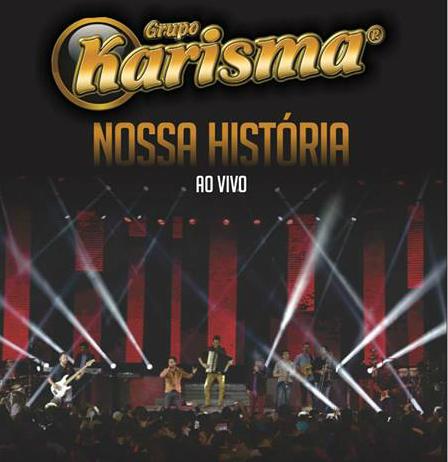 Grupo Karisma - Nossa História - Ao Vivo   - (CD -...