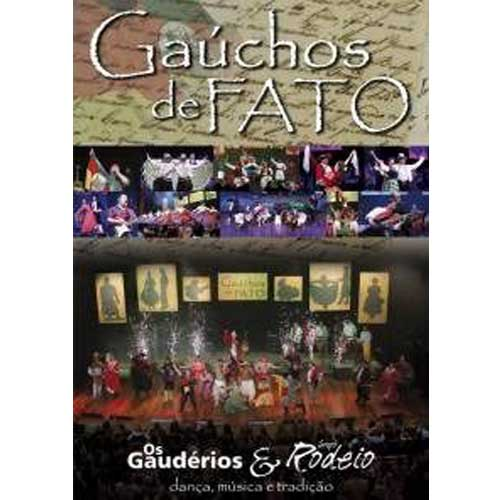 Grupo Rodeio & Os Gaudérios - Gaúchos De Fato - DVD