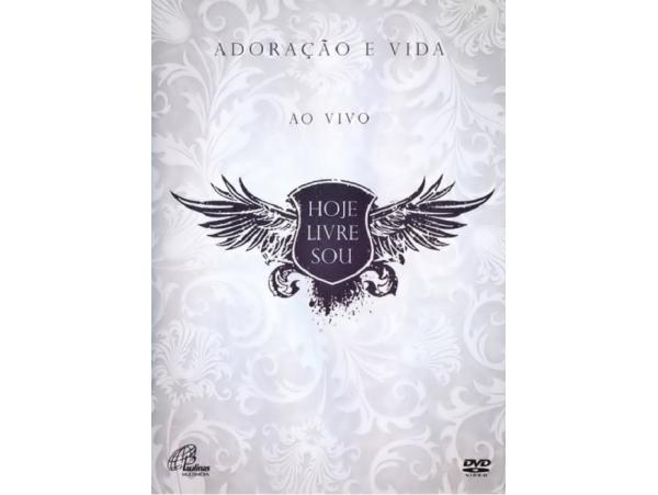 Hoje livre sou - Adoração e Vida - Ao Vivo - DVD