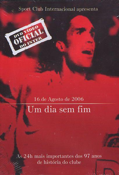 Inter  - 16 de Agosto de 2006 - Um Dia Sem Fim - DVD