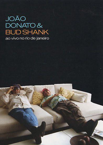 João Donato e Bud Shank - Ao Vivo no Rio de Janeiro - DVD