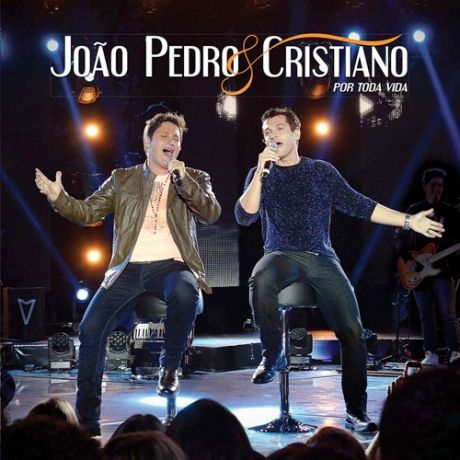 João Pedro &  Cristiano - Por Toda Vida - CD