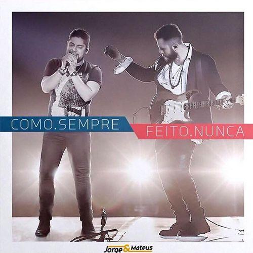 Jorge & Mateus - Como . Sempre Feito . Nunca - CD