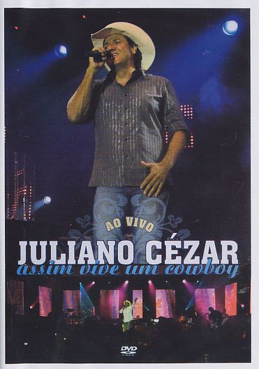 Juliano Cezar - Ao Vivo - Assim Vive um Cowboy