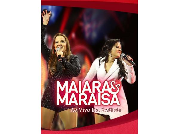 Maiara & Maraisa - Ao Vivo - Em Goiânia - DVD
