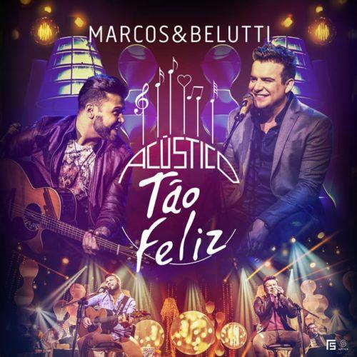 Marcos & Belutti - Tão Feliz - Acústico - CD