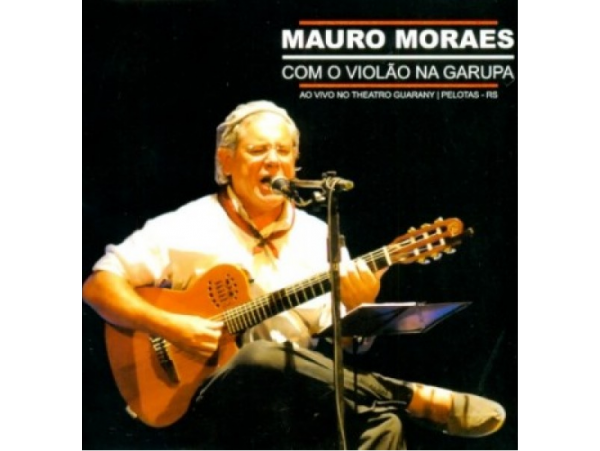 Mauro Moraes - Com o Violão na Garupa - Ao Vivo - CD