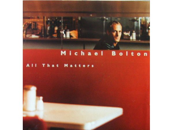 Michael Bolton - All That Matters - CD