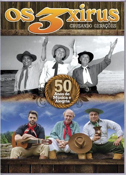 Os 3 Xirus - Cruzando Gerações 50 Anos de Música - DVD