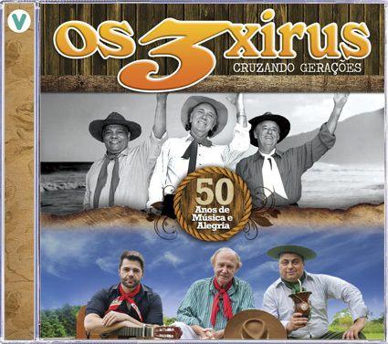Os 3 Xirus - Cruzando Gerações - CD