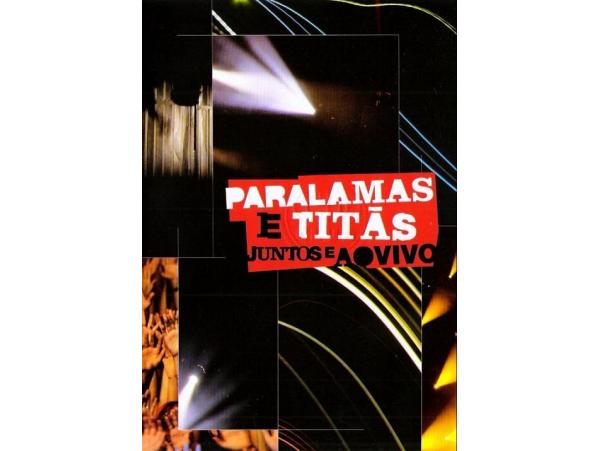 Os Paralamas do Sucesso e TITAS - Juntos Ao Vivo (slide...
