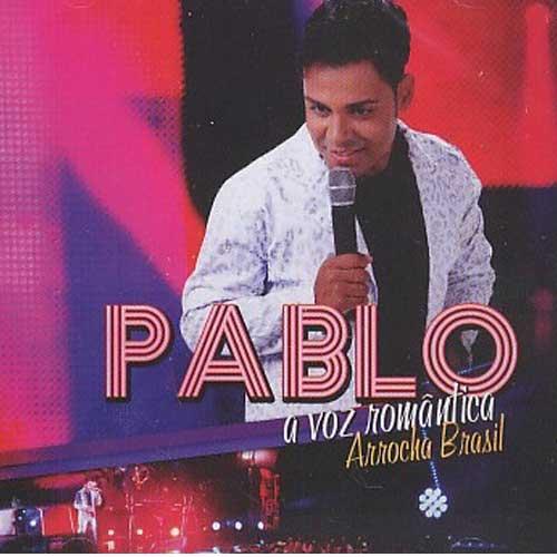 Pablo - A Voz Romântica - Arrocha Brasil - CD