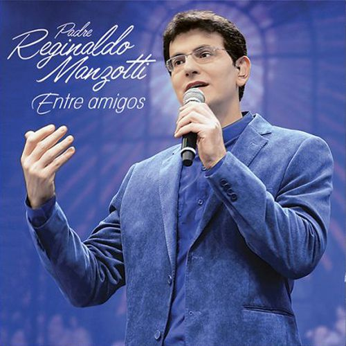 Padre Reginaldo Manzotti - Entre Amigos - CD