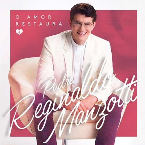 Padre Reginaldo Manzotti - O Amor Restaura - CD