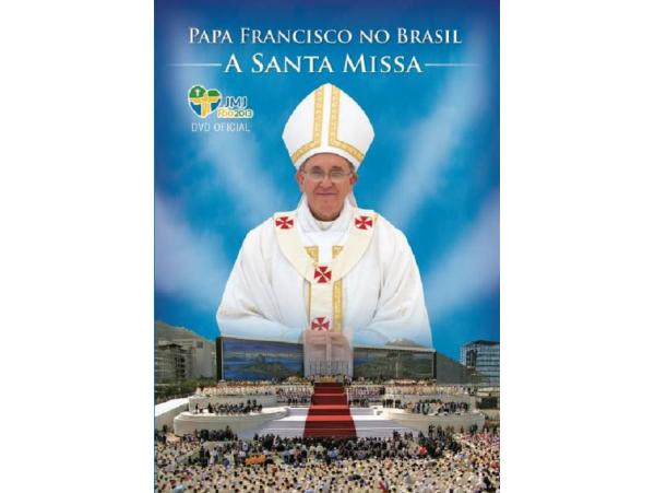 Papa Francisco - A Santa Missa No Brasil