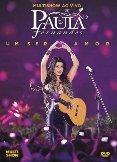 Paula Fernandes - Um Ser Amor - Multishow  Ao Vivo - DVD