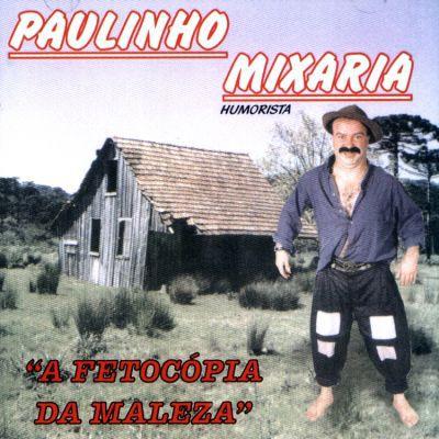 Paulinho Mixaria - A Fetocopia Da Maleza - CD