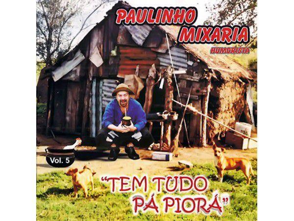 Paulinho Mixaria - Vol.5 - Tem Tudo Pra Piora - CD