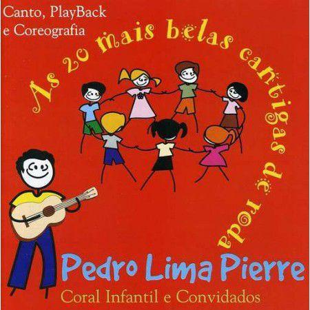 Pedro Lima Pierre - As 20 Mais Belas Cantigas De Roda - CD