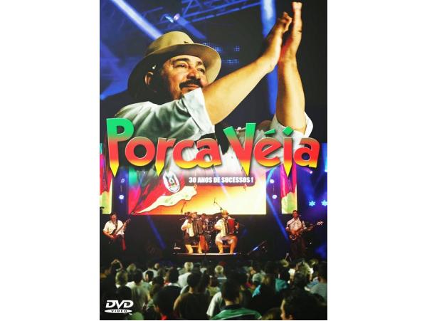 Porca Véia - 30 Anos de Sucesso - DVD