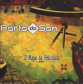Porto do Som - O Mapa da Felicidade - CD