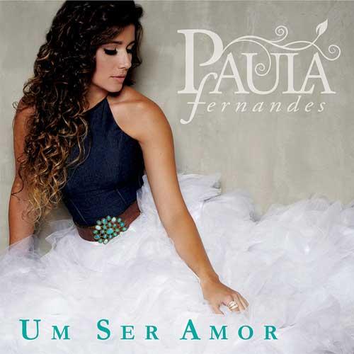 PPaula Fernandes - Um Ser Amor - CD