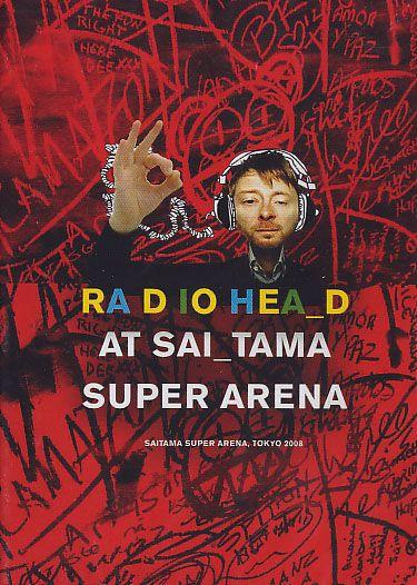 Radiohead - At Sai Tama Super Arena - Tokyo 2008