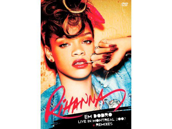 Rihanna Em Dobro - Live In Montreal 2007 + Remixes - DVD