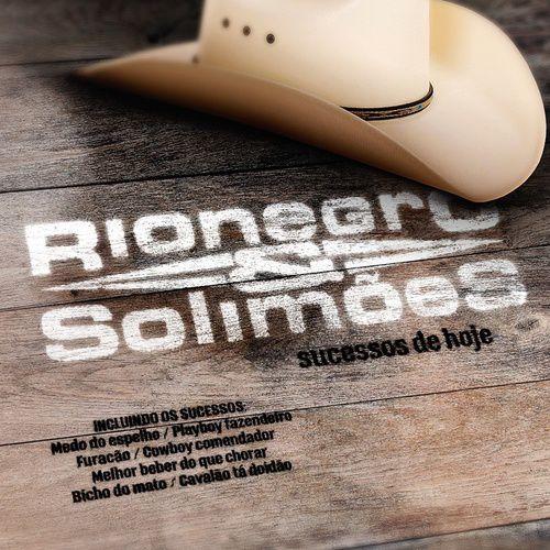 Rionegro & Solimões - Sucessos de Hoje - CD