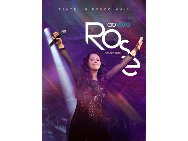 Rose Nascimento - Tente Um Pouco Mais - DVD