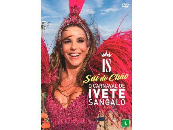 Sai do Chão - O Carnaval de Ivete Sangalo - DVD