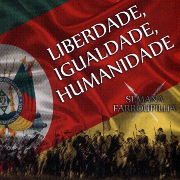 Semana Farroupilha - Liberdade, Igualdade, Humanidade - CD