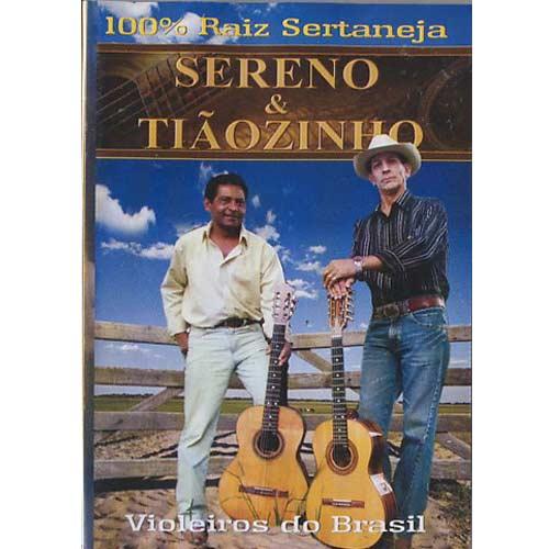 Sereno e Tiãozinho - 100% Raiz Sertaneja - DVD