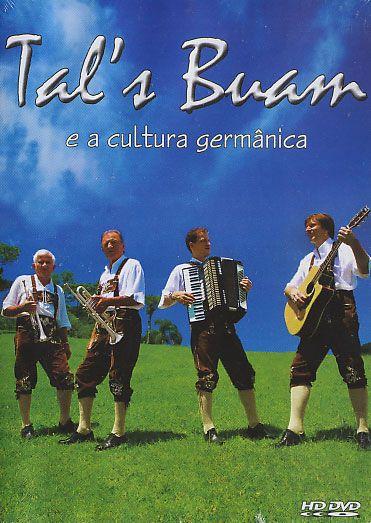 Tal`s Buam - E A Cultura Germânica  - DVD