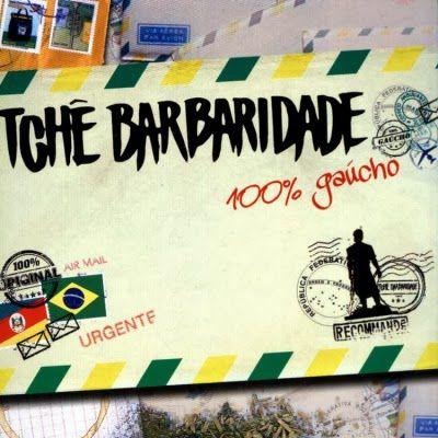 Tchê Barbaridade - 100% Gaúcho  - CD