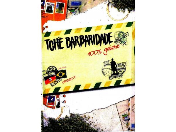 Tchê Barbaridade - 100% Gaúcho - DVD