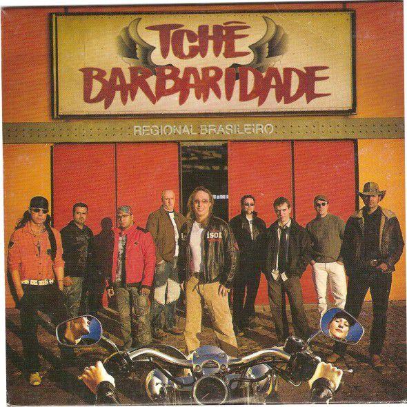 Tchê Barbaridade - Regional Brasileiro - CD