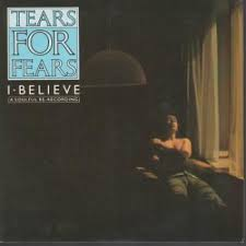Tears For Fears  - I Believe