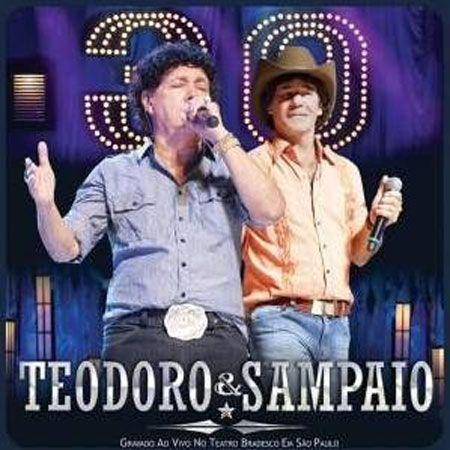 Teodoro & Sampaio - 30 Anos  - Ao Vivo Em São Paulo...