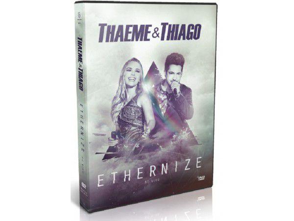 Thaeme & Thiago - Ethernize - Ao Vivo - DVD
