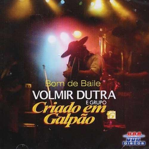 Volmir Dutra & Grupo - Bom de Baile - CD