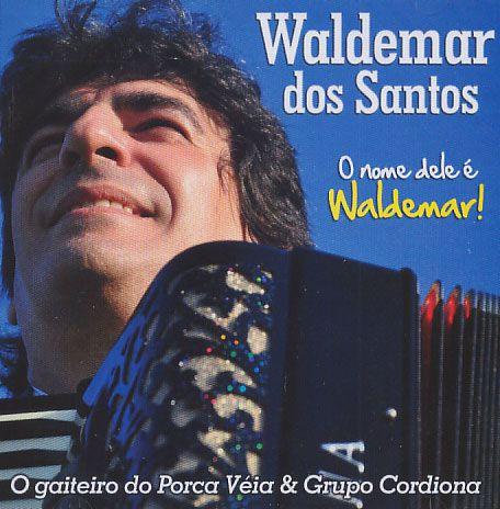Waldemar Dos Santos - O Nome Dele É Waldemar! - CD