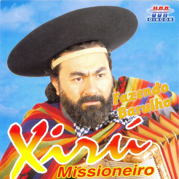 Xiru Missioneiro - Fazendo barulho - CD