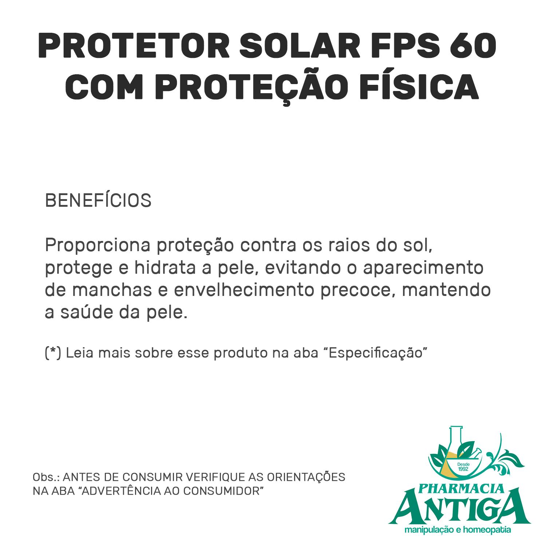PROTETOR SOLAR FPS 60 COM PROTEÇÃO FÍSICA 30gr