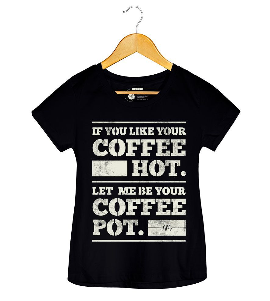 Camiseta - If You Like Your Coffee - Arctic Monkeys - Feminino