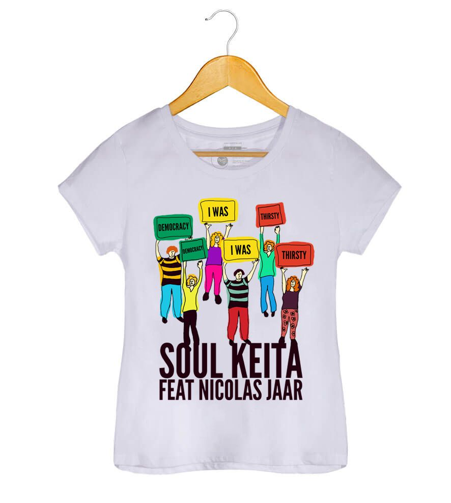 Camiseta - Camiseta - Democracy I Was Thirsty - Soul Keita - Feminino