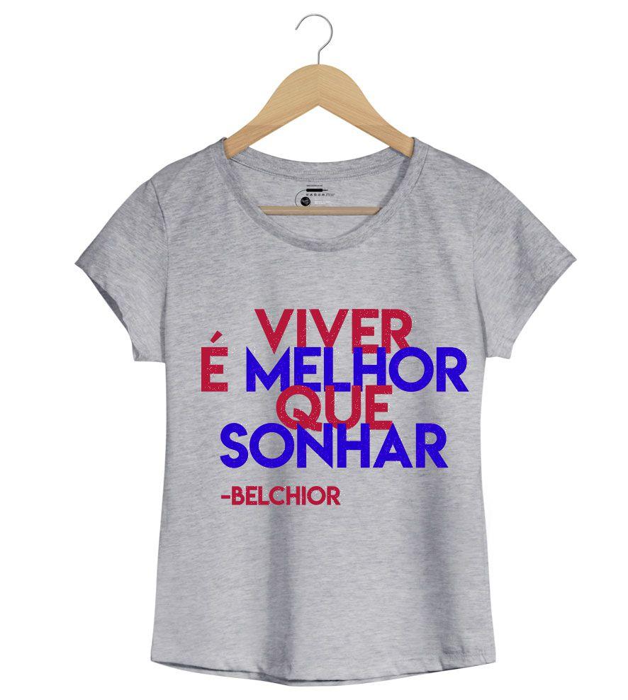 Camiseta - Como os Nossos Pais - Belchior - Feminino