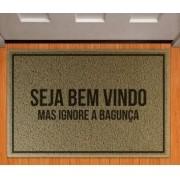 Tapete Capacho Seja Bem :Vindo Mas Ignore A Bagunça - 60x40 cm