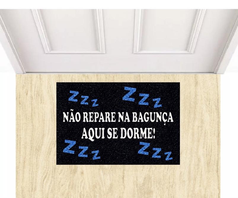 Tapete não repare a bagunça, Aqui Se Dorme 60x40 cm  - Zap Tapetes e Capachos Personalizados